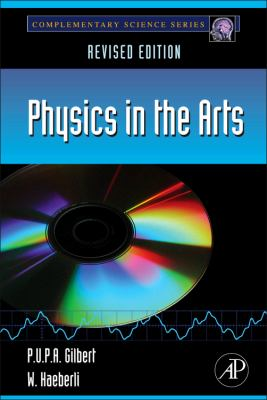 Physics in the Arts: Revised Edition 9780123918789