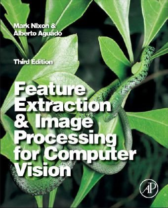 Feature Extraction & Image Processing for Computer Vision 9780123965493