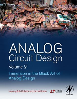 Analog Circuit Design Volume 2: Immersion in the Black Art of Analog Design 9780123978882