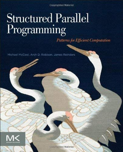 Structured Parallel Programming: Patterns for Efficient Computation 9780124159938