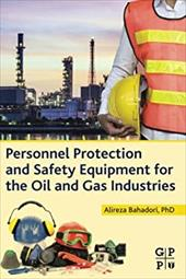 Personnel Protection and Safety Equipment for the Oil and Gas Industries 25473504