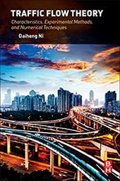 Traffic Flow Theory: Characteristics, Experimental Methods, and Numerical Techniques 25304548