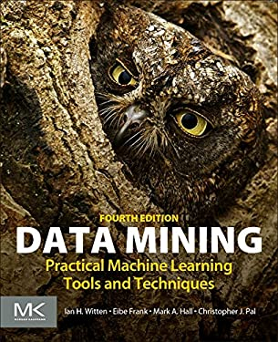 Data Mining, Fourth Edition: Practical Machine Learning Tools and Techniques (Morgan Kaufmann Series in Data Management Systems)