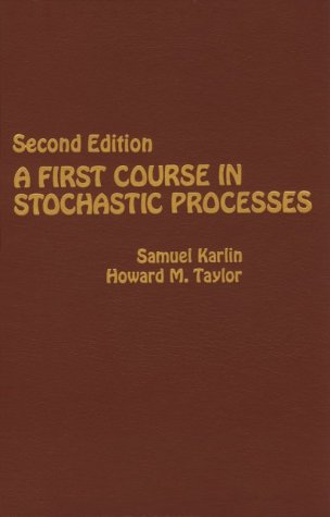 A First Course in Stochastic Processes 9780123985521