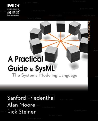A Practical Guide to SysML: The Systems Modeling Language 9780123743794