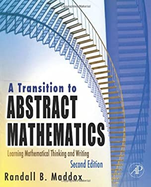 A Transition to Abstract Mathematics: Mathematical Thinking and Writing 9780123744807