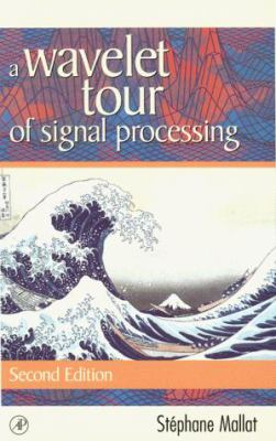 A Wavelet Tour of Signal Processing 9780124666061