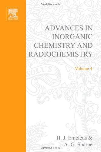 ADVANCES IN INORGANIC CHEMISTRY AND RADIOCHEMISTRY VOL 4