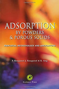 Adsorption by Powders and Porous Solids: Principles, Methodology and Applications 9780125989206