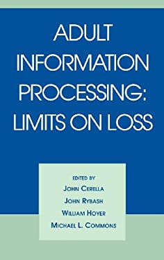 Adult Information Processing: Limits on Loss 9780121651800
