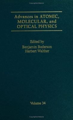 Advances in Atomic, Molecular, and Optical Physics: Volume 34 9780120038343