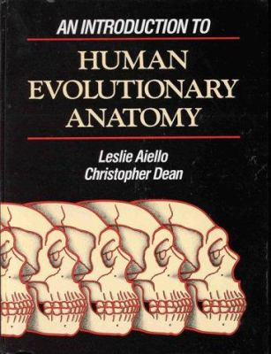 An Introduction to Human Evolutionary Anatomy 9780120455904