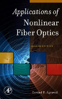 Applications of Nonlinear Fiber Optics 9780123743022