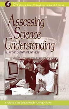 Assessing Science Understanding: A Human Constructivist View 9780124983656