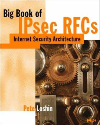 Big Book of Ipsec Rfcs: IP Security Architecture 9780124558397