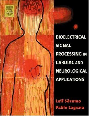 Bioelectrical Signal Processing in Cardiac and Neurological Applications 9780124375529
