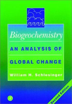 Biogeochemistry: An Analysis of Global Change 9780126251555