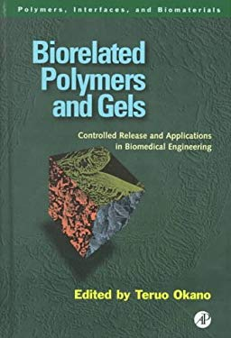 Biorelated Polymers and Gels: Controlled Release and Applications in Biomedical Engineering 9780125250900