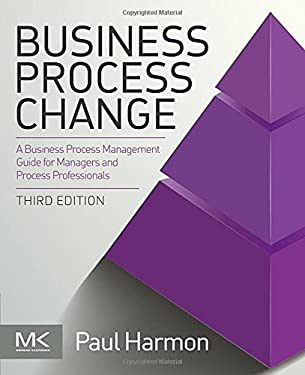 Business Process Change, Third Edition (The MK/OMG Press)