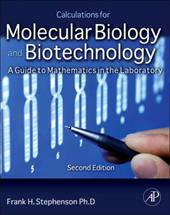 Calculations for Molecular Biology and Biotechnology: A Guide to Mathematics in the Laboratory 336715