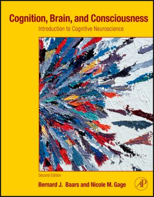 Cognition, Brain, and Consciousness: Introduction to Cognitive Neuroscience 9780123750709