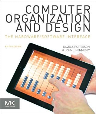 Computer Organization and Design: The Hardware/Software Interface 9780124077263