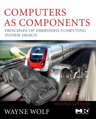 Computers as Components: Principles of Embedded Computing System Design 9780123743978