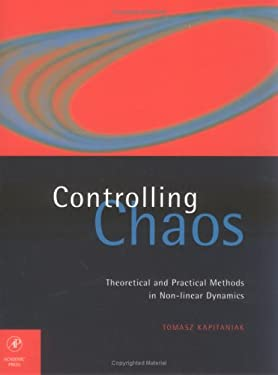Controlling Chaos: Theoretical and Practical Methods in Non-Linear Dynamics 9780123968401