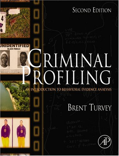 Criminal Profiling: An Introduction to Behavioral Evidence Analysis 9780127050416