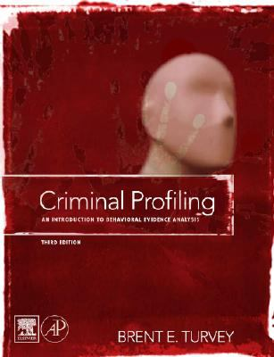 Criminal Profiling: An Introduction to Behavioral Evidence Analysis 9780123741004