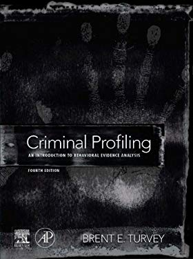 Criminal Profiling: An Introduction to Behavioral Evidence Analysis 9780123852434