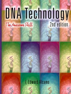 DNA Technology: The Awesome Skill 9780120489206