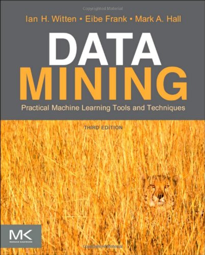 Data Mining: Practical Machine Learning Tools and Techniques - 3rd Edition