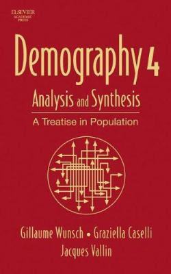 Demography: Analysis and Synthesis, Four Volume Set: A Treatise in Population 1-4