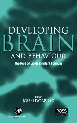 Developing Brain Behaviour: The Role of Lipids in Infant Formula 9780122188701