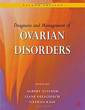Diagnosis and Management of Ovarian Disorders 9780120536429