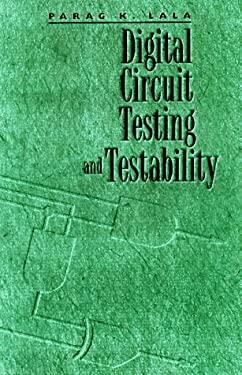 Digital Circuit Testing and Testability 9780124343306