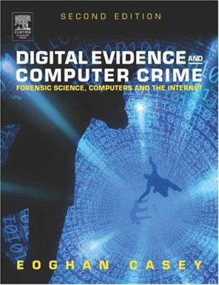 Digital Evidence and Computer Crime: Forensic Science, Computers and the Internet 9780121631048