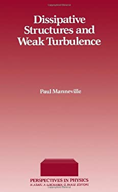 Dissipative Structures and Weak Turbulence Paul Manneville