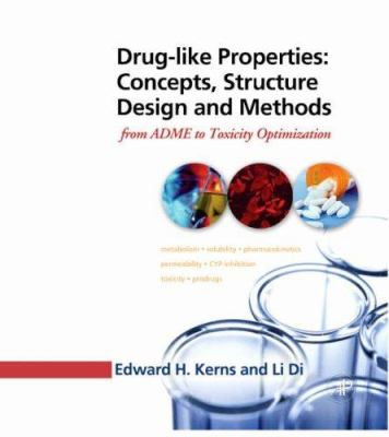 Drug-Like Properties: Concepts, Structure Design and Methods: From ADME to Toxicity Optimization 9780123695208