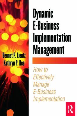Dynamic E-Business Implementation Management 9780124499805