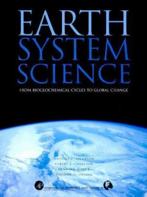 Earth System Science from Biogeochemical Cycles to Global Changes 9780123793706