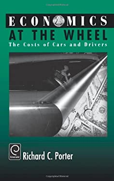 Economics at the Wheel: The Costs of Cars and Drivers 9780125623605