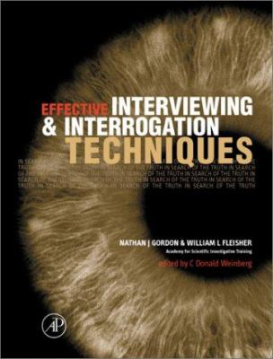 Effective Interviewing and Interrogation Techniques 9780122603815