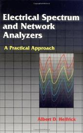 Electrical Spectrum and Network Analyzers: A Practical Approach