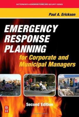 Emergency Response Planning for Corporate and Municipal Managers 9780123705037