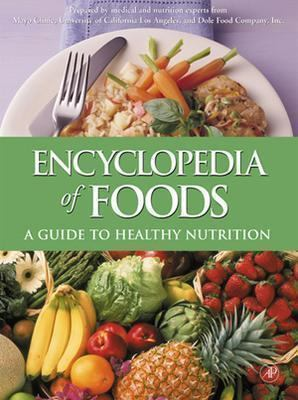 Encyclopedia of Foods: A Guide to Healthy Nutrition 9780122198038