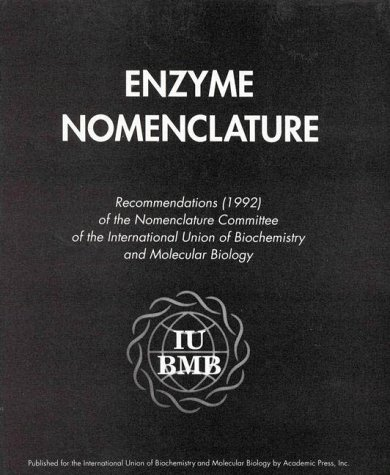 Enzyme Nomenclature 1992: Recommendations of the Nciubmb on the Nomenclature and Classification of Enzymes 9780122271656