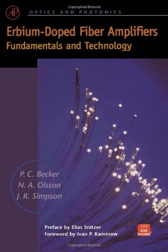 Erbium-Doped Fiber Amplifiers: Fundamentals and Technology [With Simulation of a Real Erbium Fiber Amplifier]
