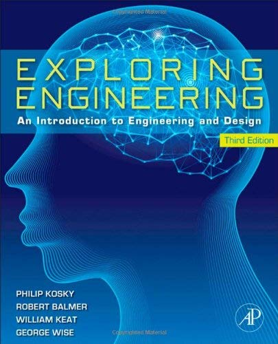 Exploring Engineering: An Introduction to Engineering and Design 9780124158917